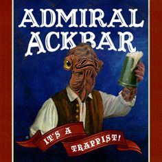 star wars beer Archives - The Beer Drifter. Admiral Ackbar, Star War 3, Nerd Love, A New Hope, Star Wars Humor, Love Stars, Star Wars Characters, Geek Girls, Best Beer
