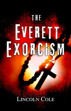 Title: The Everett Exorcism Author: Lincoln Cole No. of pages: 228 Genre: Occult Horror Publication date: October 2017 Date read: October 2017 Book Club Books, Book 1, Books To Read, Book Lists, Fantasy Book Covers, Fantasy Books, Online Book Club, Books Online, Occult Books