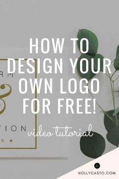 How to design your own logo for free! Super simple video tutorial | http://hollycasto.com