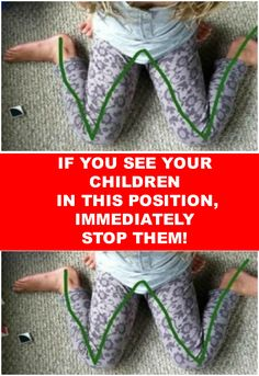 IF YOU SEE YOUR CHILDREN WIT IN THIS POSITION, IMMEDIATELY STOP THEM!