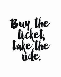 Buy the ticket, take the ride. Hunter S. Thompson - 67 lb. acid-free specialty paper - Archival inks Click here to purchase frame.