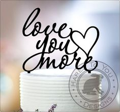Love you more Wedding Cake Topper 12-214 - Custom acrylic cake decoration