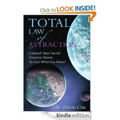 Total Law of Attraction: Unleash Your Secret Creative Power To Get What You Want! --- http://www.amazon.com/Total-Law-Attraction-Creative-ebook/dp/B005JJWBNG/?tag=wh2dono-20