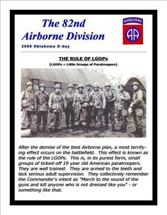 """Haha!!! ... """"small groups of ticked off 19 yr old American Paratroopers. They are well trained. They are armed to the teeth, and lack adult supervision."""" I LOVE it! :-D My step dad was 82nd Airborne.  AIRBORNE ALL THE WAY!"""