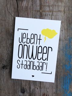Q8 'Je bent onweerstaanbaar!' - Een uniek product van byBean op DaWanda Dit Gifts, Dutch Words, Licht Box, Words Quotes, Sayings, Boxing Quotes, Hand Lettering Fonts, Pretty Cards, Love Notes