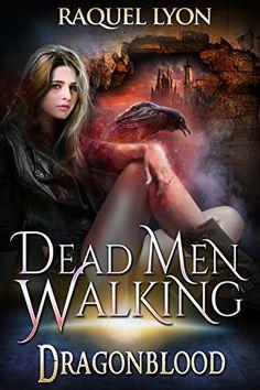 Dead Men Walking (Dragonblood Trilogy Two) (Fosswell Chronicles Book 6) by Raquel Lyon http://www.amazon.com/dp/B01BFW31GG/ref=cm_sw_r_pi_dp_WdZXwb0Y71BZK
