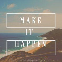 #MotivationMonday: Make It Happen #quote