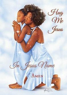 Hug me Jesus. In Jesus name. Black Love Art, Black Girl Art, Black Girls Rock, Black Is Beautiful, Beautiful Women, African American Art, African Art, American Children, 2 Kind
