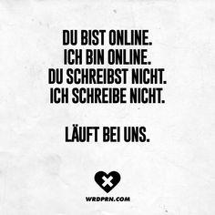 Du bist online. Ich bin online. Du schreibst nicht. Ich schreibe nicht. Läuft bei uns.