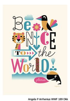 Be nice to the world, please!