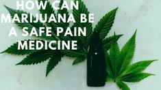How Can Marijuana be a Safe Pain Medicine Anti Nausea, Alternative Treatments, Best Wordpress Themes, Chronic Pain, Pediatrics, Pain Relief, Health Benefits, Herbalism, Medicine