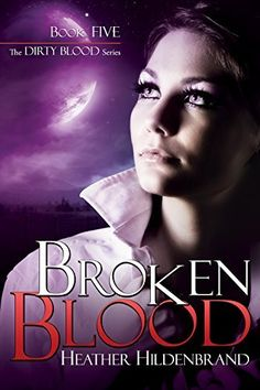 Broken Blood (Dirty Blood Book 5) by Heather Hildenbrand, http://www.amazon.com/dp/B00UE3NE2Y/ref=cm_sw_r_pi_dp_eVfavb0Z1NGBZ