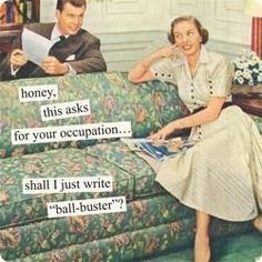 By Anne Taintor, queen of retro humor! Retro Humor, Vintage Humor, Retro Funny, Funny Vintage, Vintage Cards, Vintage Photos, 9gag Funny, Hilarious, Funny Quotes