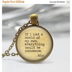 ON SALE Alice In Wonderland Necklace Nonsense Fairy Tales Book Quote... ($9.90) ❤ liked on Polyvore featuring jewelry, dome pendant, bronze jewelry, silver jewelry, silver jewellery e chain link jewelry