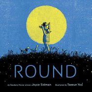 Round by Joyce Sidman Illustrated by Taeeun Yoo Published by Houghton Mifflin Harcourt, 2017 32 pages ISBN: Age. Kindergarten Books, Preschool Books, Math Books, Great Books, New Books, Best Books For Kindergarteners, Houghton Mifflin Harcourt, Walking In Nature, Book Gifts
