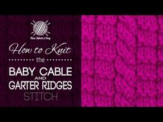 How to Knit the Baby Cable and Garter Ridges Stitch - NewStitchaDay.com