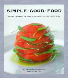 Simple Good Food: Fusion Flavours to Cook at Home with a Four-Star Chef by Jean-Georges Vongerichten and Mark Bittman (searchable index of recipes)
