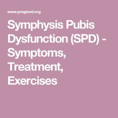 Symphysis Pubis Dysfunction is condition that many women experience during pregnancy. Learn about the causes, symptoms, and treatment options here Pregnancy Fitness, Pregnancy Workout, Pregnant With A Girl, Bun In The Oven, Post Partum, Midwifery, Baby On The Way, Lifestyle Changes, Doula