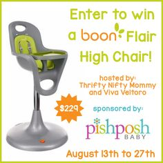 Win an awesome High Chair from PishPosh baby!http://thriftyniftymommy.com/2014/08/baby-ready-try-solid-foods-let-boon-add-flair-mealtime.html