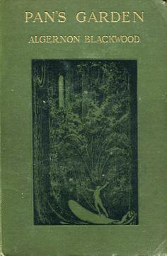 'Pan's Garden' / by Algernon Blackwood http://hippiewitchesbohemianparadise.tumblr.com/page/6