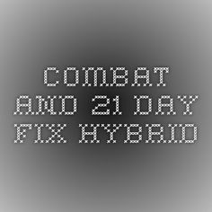 combat and 21 day fix hybrid