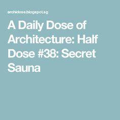 A Daily Dose of Architecture: Half Dose Secret Sauna Cottage Garden Sheds, Architecture, Arquitetura, Architecture Design