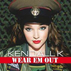 Kendall K Vertes {#WearEmOut} Check out Kendalls song Wear Em Out