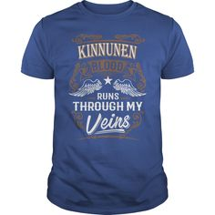 KINNUNEN shirt . KINNUNEN blood runs through my veins - KINNUNEN Tee Shirt, KINNUNEN Hoodie, KINNUNEN Family, KINNUNEN Tee, KINNUNEN Name, KINNUNEN lover #gift #ideas #Popular #Everything #Videos #Shop #Animals #pets #Architecture #Art #Cars #motorcycles #Celebrities #DIY #crafts #Design #Education #Entertainment #Food #drink #Gardening #Geek #Hair #beauty #Health #fitness #History #Holidays #events #Home decor #Humor #Illustrations #posters #Kids #parenting #Men #Outdoors #Photography…