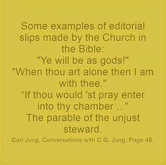 """Some examples of editorial slips made by the Church in the Bible: """"Ye will be as gods!"""" """"When thou art alone then I am with thee."""" """"If thou ..."""