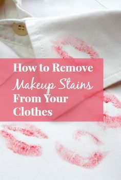 DIY natural ways to makeup stains from clothes
