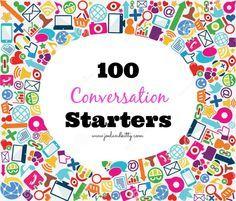 100 Conversation Starters/Icebreakers…