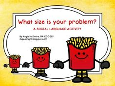 This social language activity was developed to support one of my social skills groups.  It accompanies Michelle Garcia Winner's work to determine the size of a social problem and Jill Kuzma's visual supports for the size of a problem continuum.  In this activity, students sort problems by their size into small, medium and large size French fry cartons. Language Activities, Therapy Activities, Therapy Ideas, Teaching Social Skills, Future Jobs, Unit Plan, Social Thinking, Character Education, Social Stories