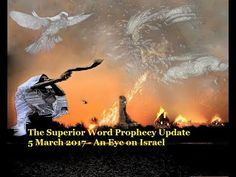 Pro-171 - Prophecy Update, 5 March 2017 (An Eye on Israel)