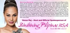 Host of this year's Binibining Pilipinas USA 2013 Pageant - VENUS RAJ!    APPLICATIONS NOW ACCEPTED!    Call 213-788-3323 or e-mail: Info@InsiderProductions.net.    Don't forget to LIKE us at: www.Facebook.com/BinibiningPilipinasUSA