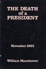 """William Manchester's """"The Death of a President"""". I have this book!"""