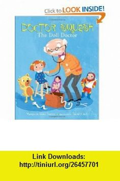 Doctor Squash the Doll Doctor (A Golden Classic) (9780375848001) Margaret Wise Brown, David Hitch , ISBN-10: 0375848002  , ISBN-13: 978-0375848001 ,  , tutorials , pdf , ebook , torrent , downloads , rapidshare , filesonic , hotfile , megaupload , fileserve