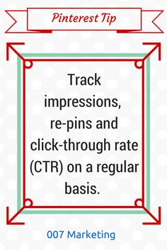 #PinterestTipoftheDay Track the number of repins your content gets, impressions and click-through rate on a regular basis. Click the image to see more Pinterest tips