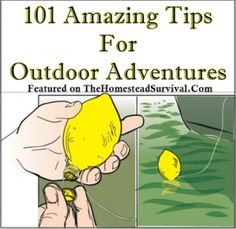 The Homestead Survival | 101 Amazing Tips For Outdoor Adventures | http://thehomesteadsurvival.com