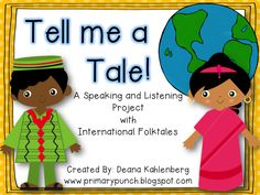 A fun speaking and listening project with international folktales!