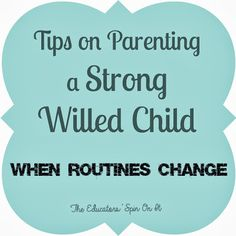 Tips for Parenting a Strong Willed Child when Routines Changes, including summer break from Amanda at The Educators' Spin On It