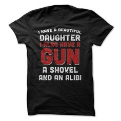 I Have A Beautiful Daughter T Shirts, Hoodies. Check price ==► https://www.sunfrog.com/LifeStyle/I-Have-A-Beautiful-Daughter-57113411-Guys.html?41382