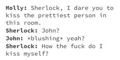 Oh mY GOD SHERLOCK