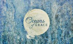 #Oceans of grace sermon series