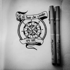 """Compass + quote """"not all those who wander are lost"""""""