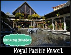 Loews Royal Pacific Hotel at the Universal Orlando Resort - Rates, Kid's Suite Information, Photos, Express Pass, Water Taxis and other on-site benefits