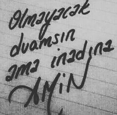 Olmayacak duamsın ama inadına AMİN. #sözler #anlamlısözler #güzelsözler…