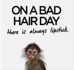 Lipstick can't solve all your problems but it can definitely solve a bad hair day! What's your go-to bad hair day remedy? Younique, Makeup Quotes Funny, Funny Quotes, Funny Makeup, Qoutes, Funny Humor, Makeup Meme, Emo Quotes, Comedy Quotes