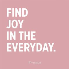 What have you found joy in today? Empowering Quotes, Finding Joy, Bring It On
