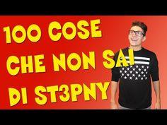 100 COSE CHE NON SAI DI ST3PNY - YouTube