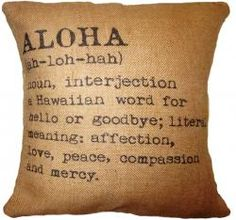 Aloha pillow from cottage coastal store.  For Hawaii room.  Attempt to make it myself?